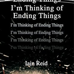 I'm Thinking of Ending Things | Iain Reid | Book Review