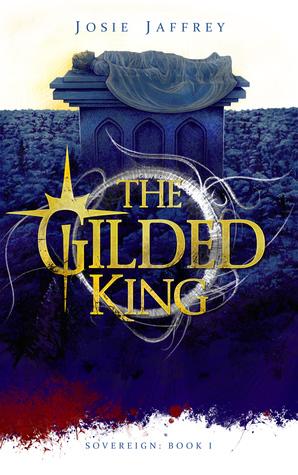 The Gilded King | Josie Jaffrey