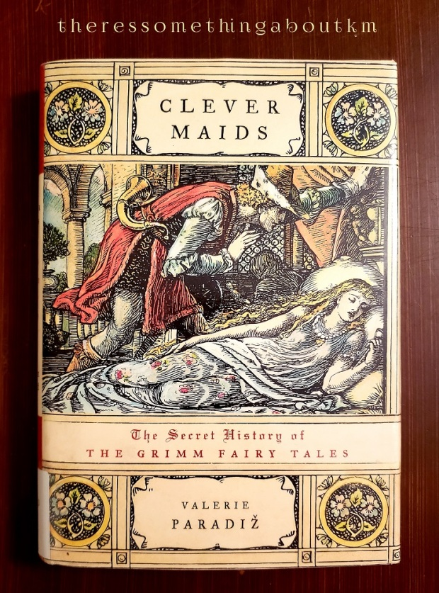 Clever Maids: The Secret History of the Grimm Fairy Tales Book Cover