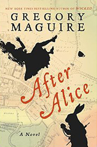 After Alice | Gregory Maguire | Book Cover