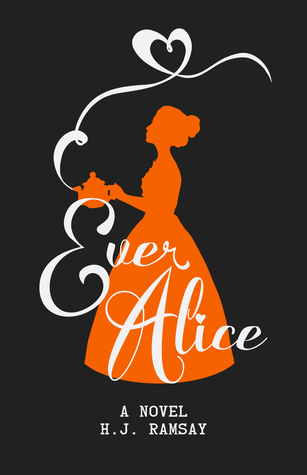Ever Alice | H.J. Ramsay | Book Cover